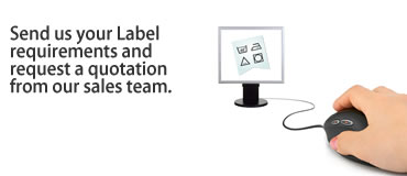 Send us your Label requirements and request a quotation from our sales team. You can then place an order offline if you wish.